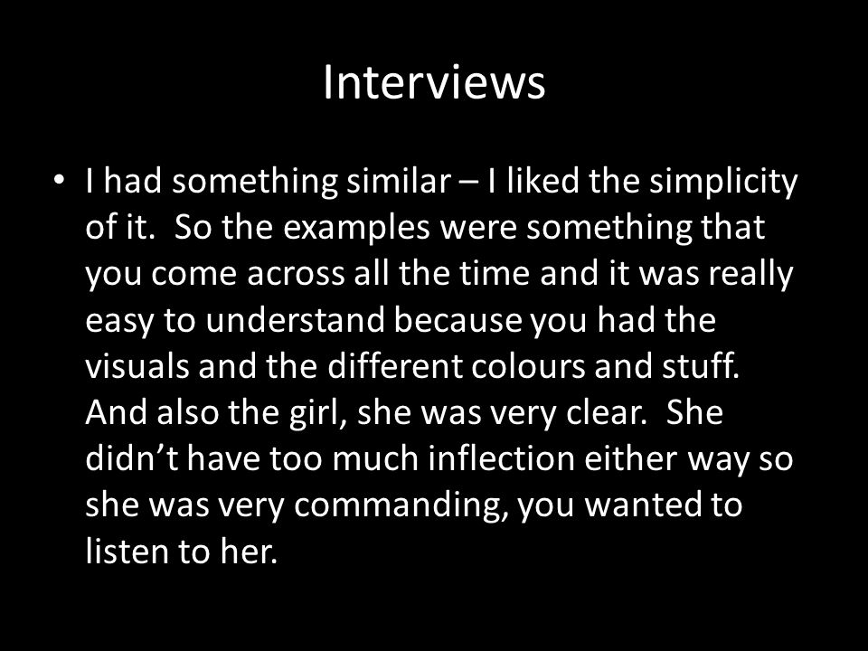 Interviews I had something similar – I liked the simplicity of it.