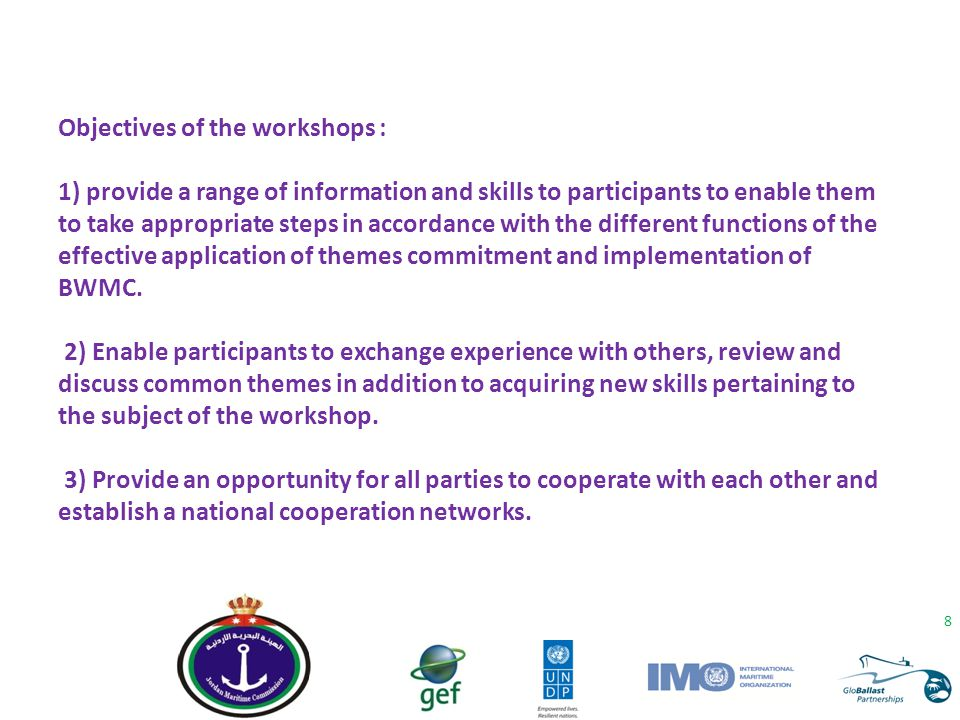 8 Objectives of the workshops : 1) provide a range of information and skills to participants to enable them to take appropriate steps in accordance wi