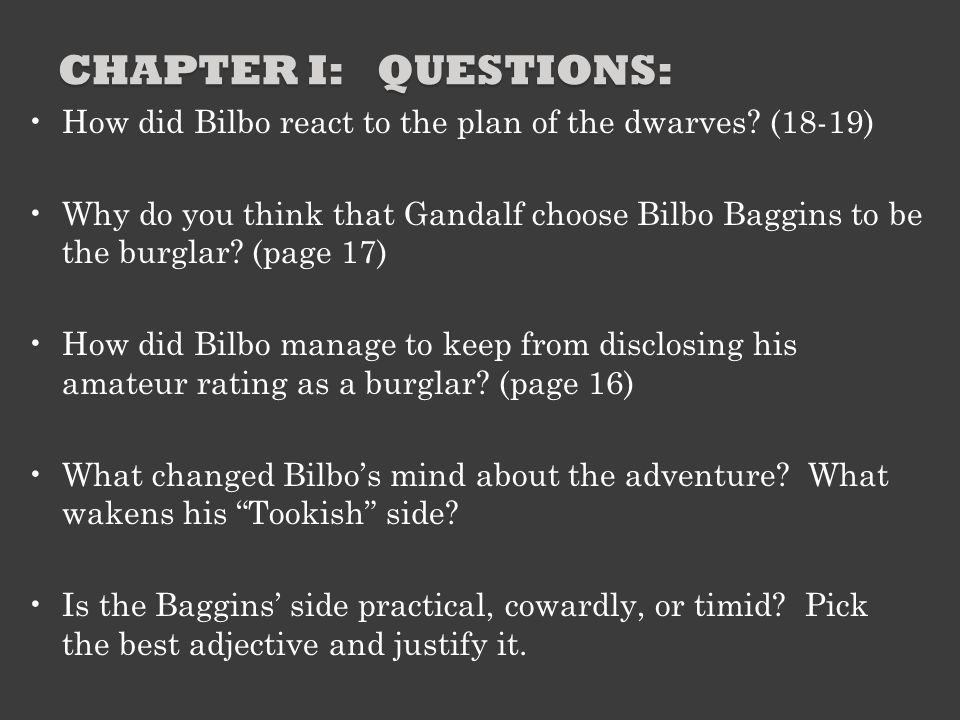 CHAPTER VI: QUESTIONS Escaping goblins to be caught by wolves, said the hobbit (Page 98).