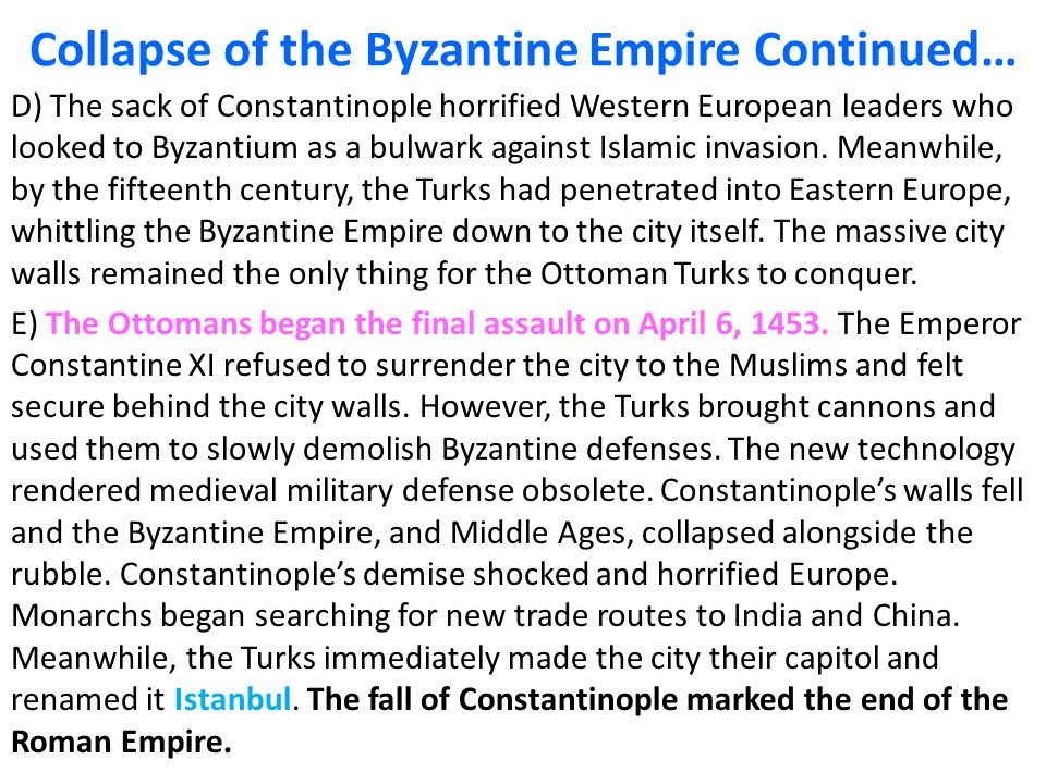 Collapse of the Byzantine Empire Continued… D) The sack of Constantinople horrified Western European leaders who looked to Byzantium as a bulwark against Islamic invasion.