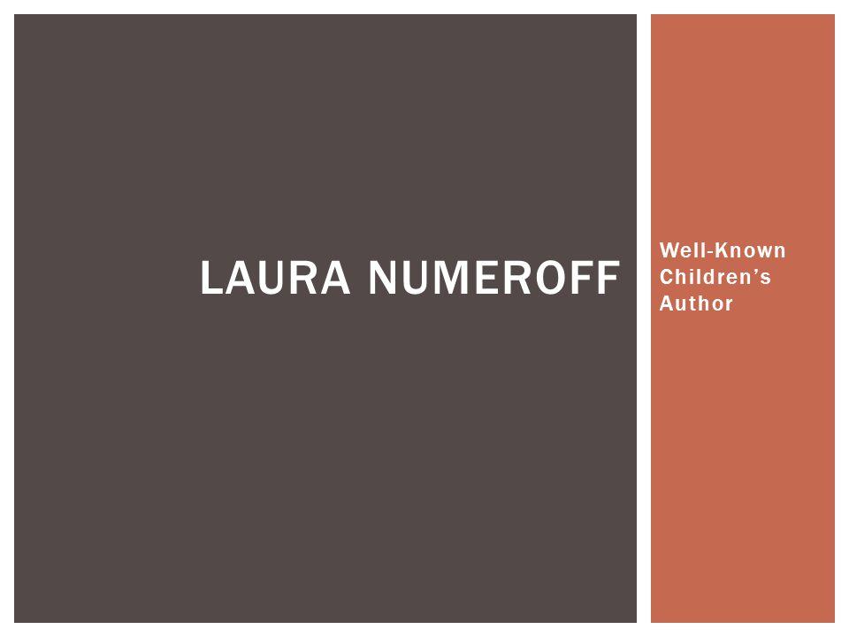 Well-Known Children's Author LAURA NUMEROFF