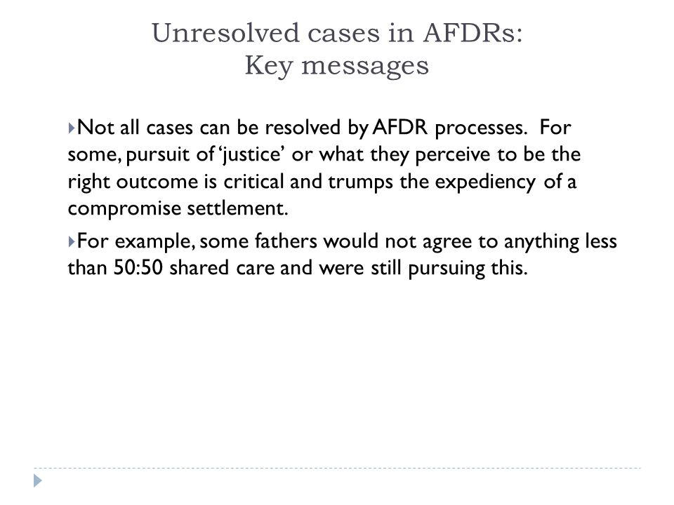 Unresolved cases in AFDRs: Key messages  Not all cases can be resolved by AFDR processes.