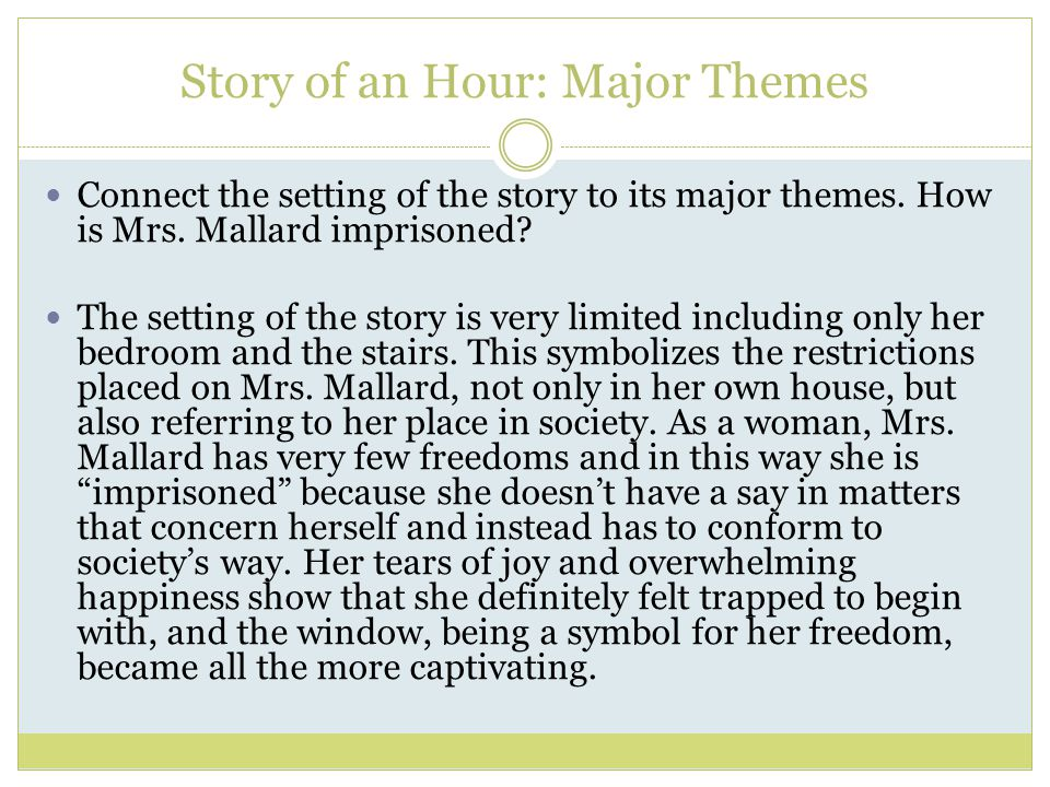 Story of an Hour: Major Themes Connect the setting of the story to its major themes.