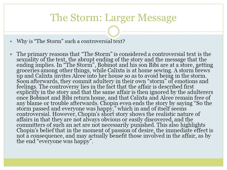 The Storm: Larger Message Why is The Storm such a controversial text.