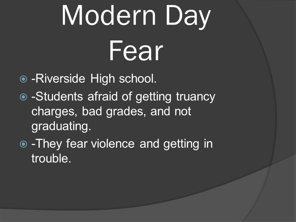 Modern Day Fear  -Riverside High school.