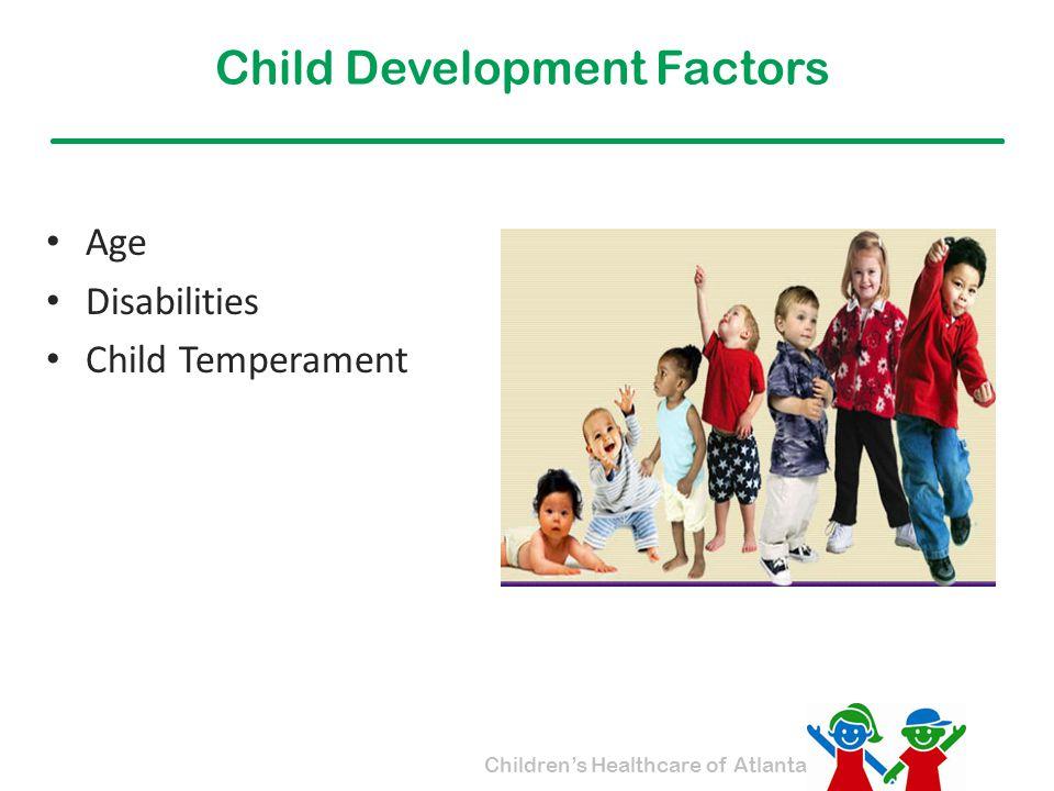 Children's Healthcare of Atlanta Child Development Factors Age Disabilities Child Temperament