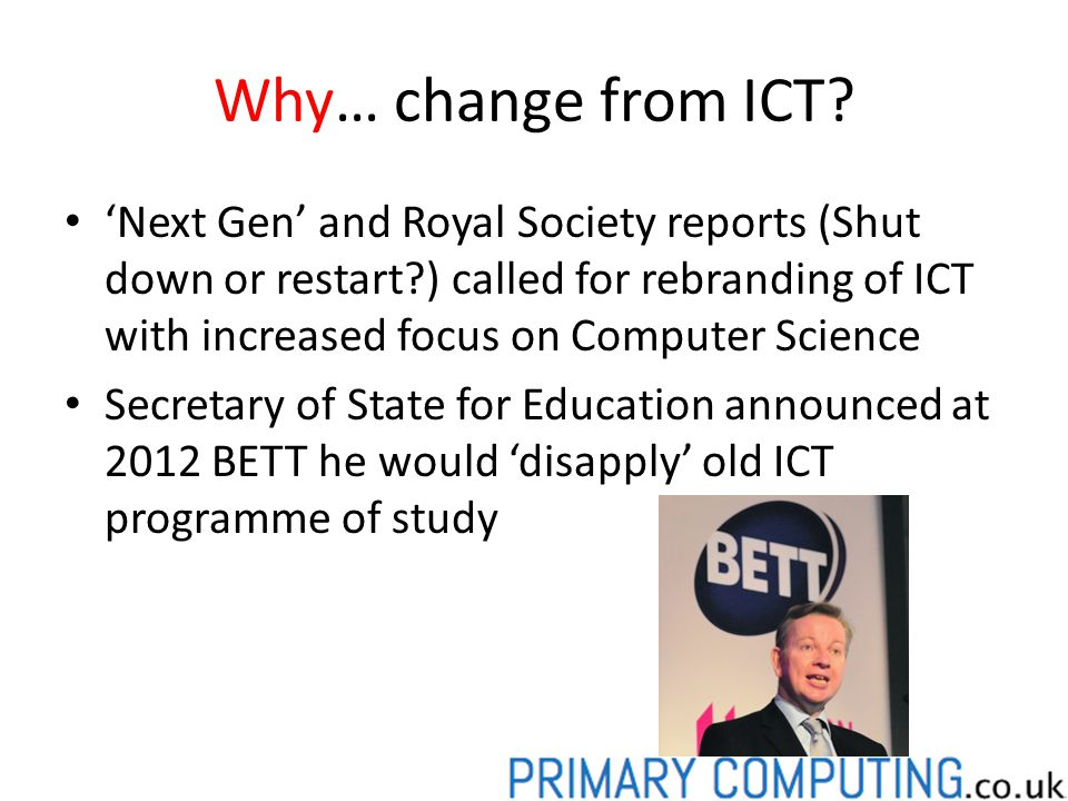 Why… change from ICT.