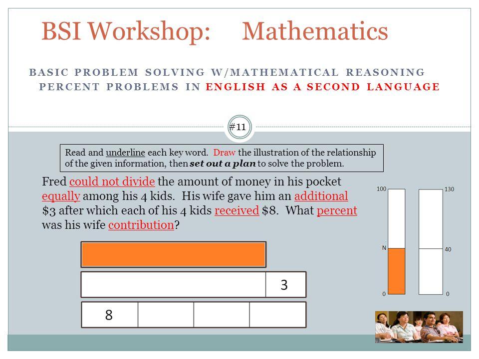 BSI Workshop: Mathematics #11 Read and underline each key word.