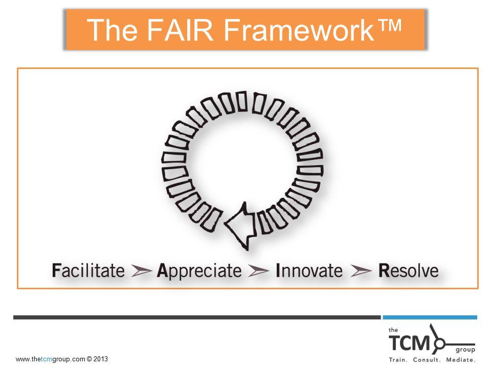 The FAIR Framework™ www.thetcmgroup.com © 2013