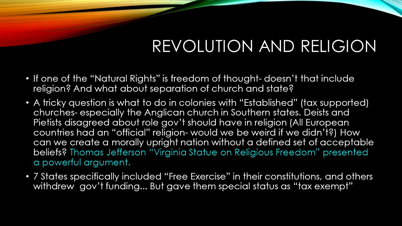 """REVOLUTION AND RELIGION If one of the """"Natural Rights"""" is freedom of thought- doesn't that include religion? And what about separation of church and s"""