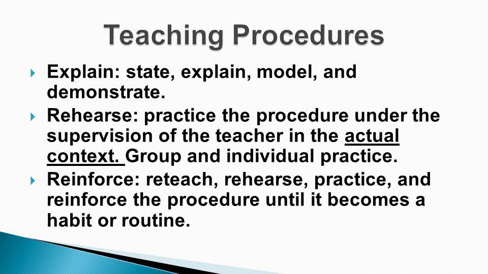  Explain: state, explain, model, and demonstrate.