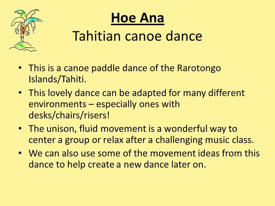 Hoe Ana Tahitian canoe dance This is a canoe paddle dance of the Rarotongo Islands/Tahiti.