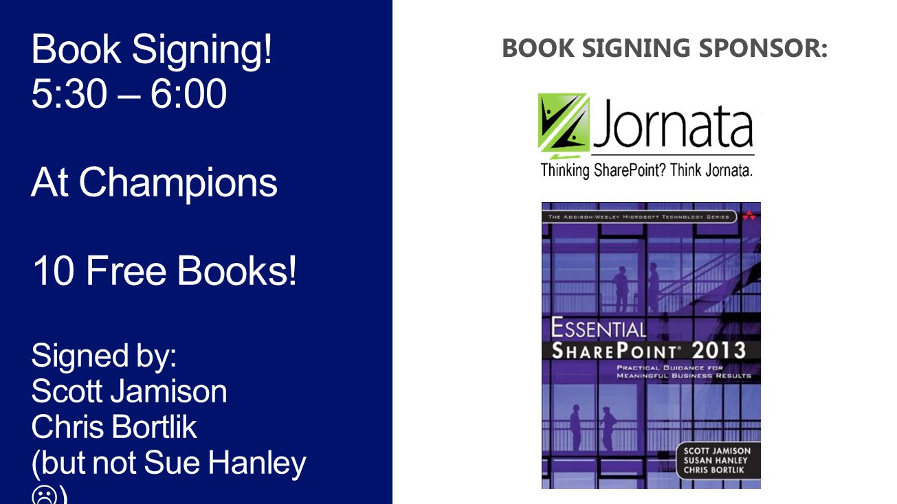 Book Signing! 5:30 – 6:00 At Champions 10 Free Books! Signed by: Scott Jamison Chris Bortlik (but not Sue Hanley  )