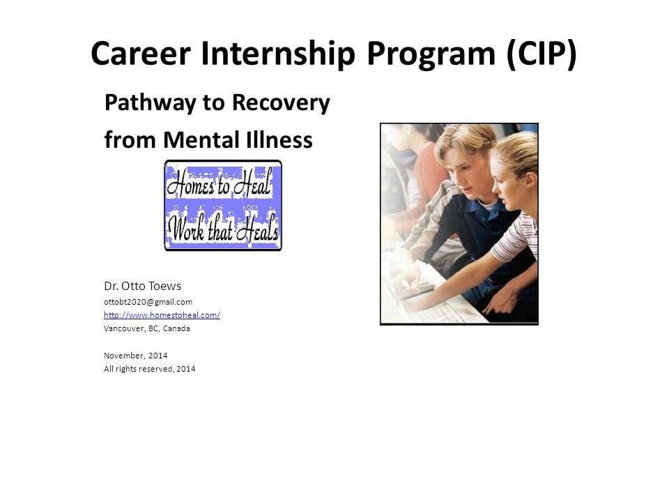 Career Internship Program (CIP) Pathway to Recovery from Mental Illness Dr.