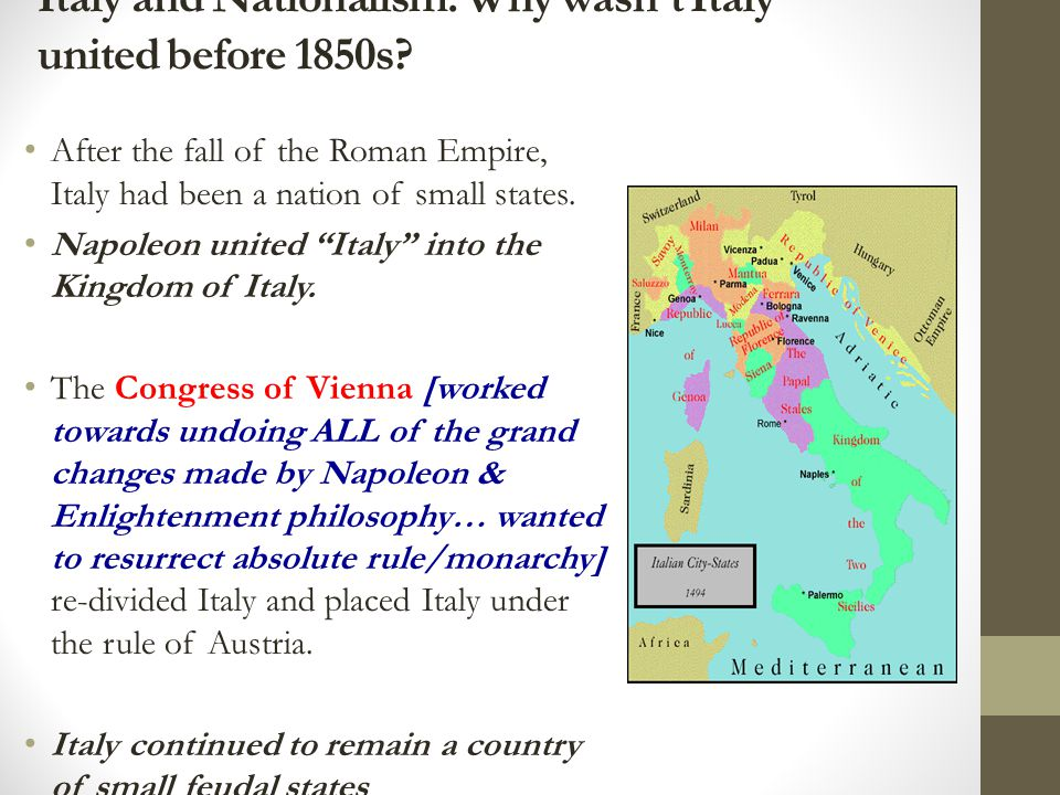 OBJECTIVE I: Italy and Nationalism - Why wasn't Italy united before the second half of the 1800s.
