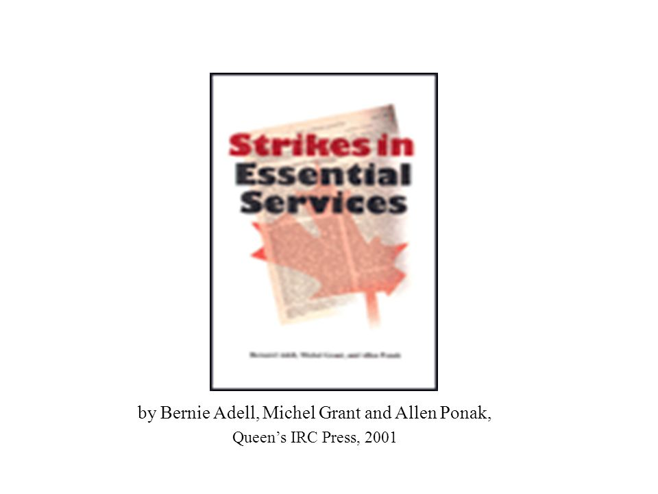 by Bernie Adell, Michel Grant and Allen Ponak, Queen's IRC Press, 2001
