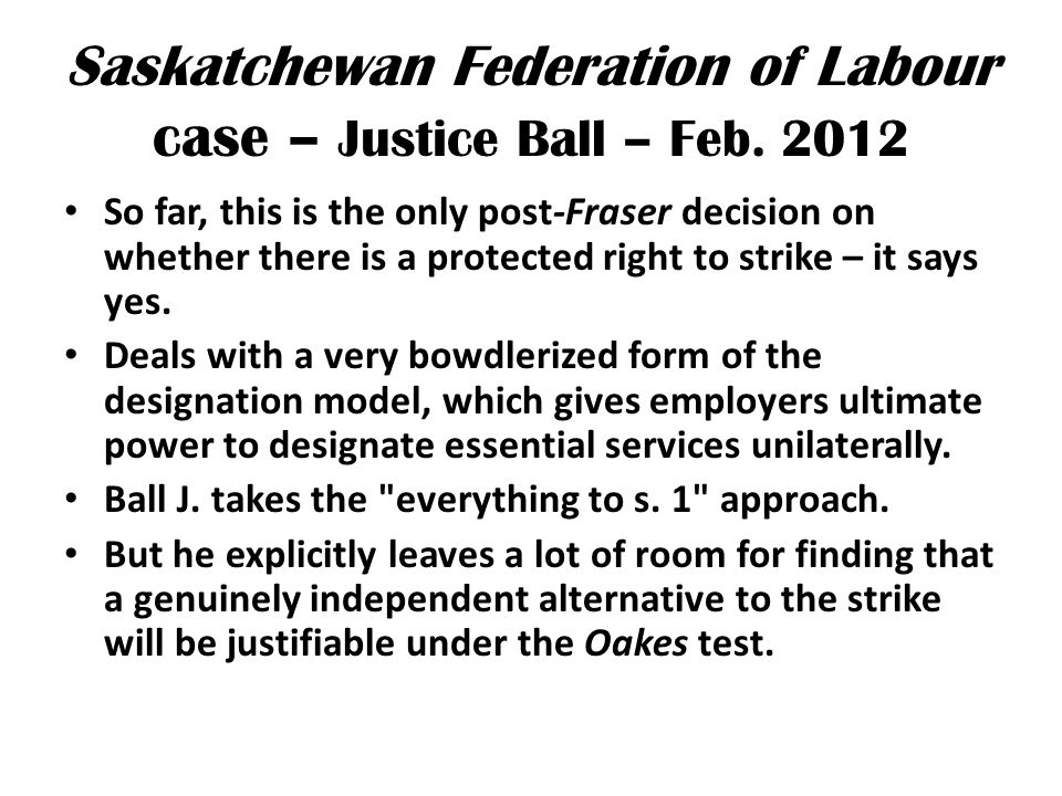 Saskatchewan Federation of Labour case – Justice Ball – Feb.