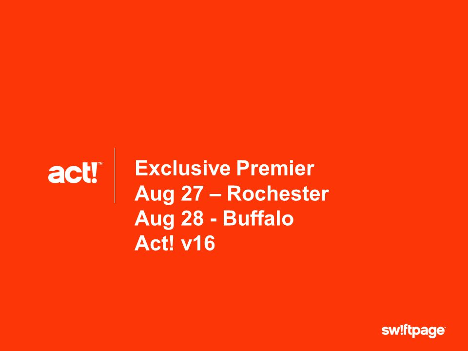 Exclusive Premier Aug 27 – Rochester Aug 28 - Buffalo Act! v16