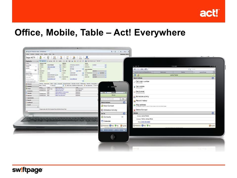 Office, Mobile, Table – Act! Everywhere