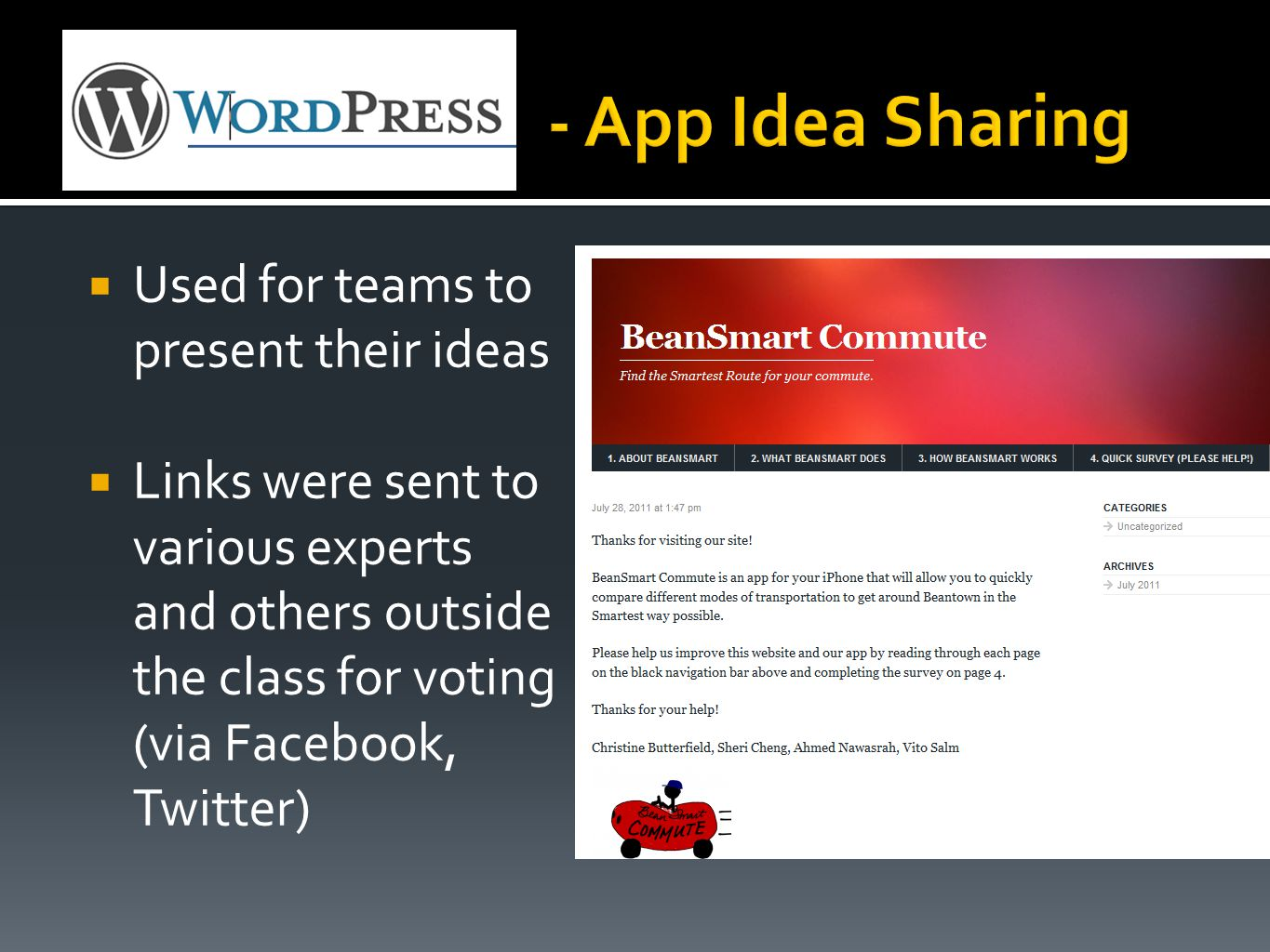  Used for teams to present their ideas  Links were sent to various experts and others outside the class for voting (via Facebook, Twitter)