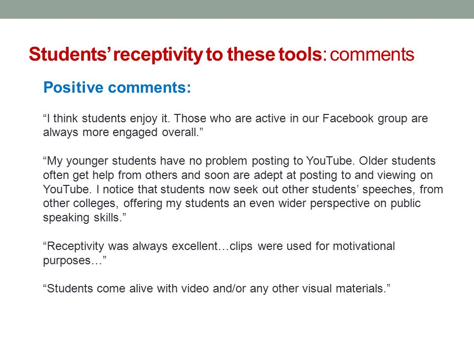 Students' receptivity to these tools: comments Positive comments: I think students enjoy it.