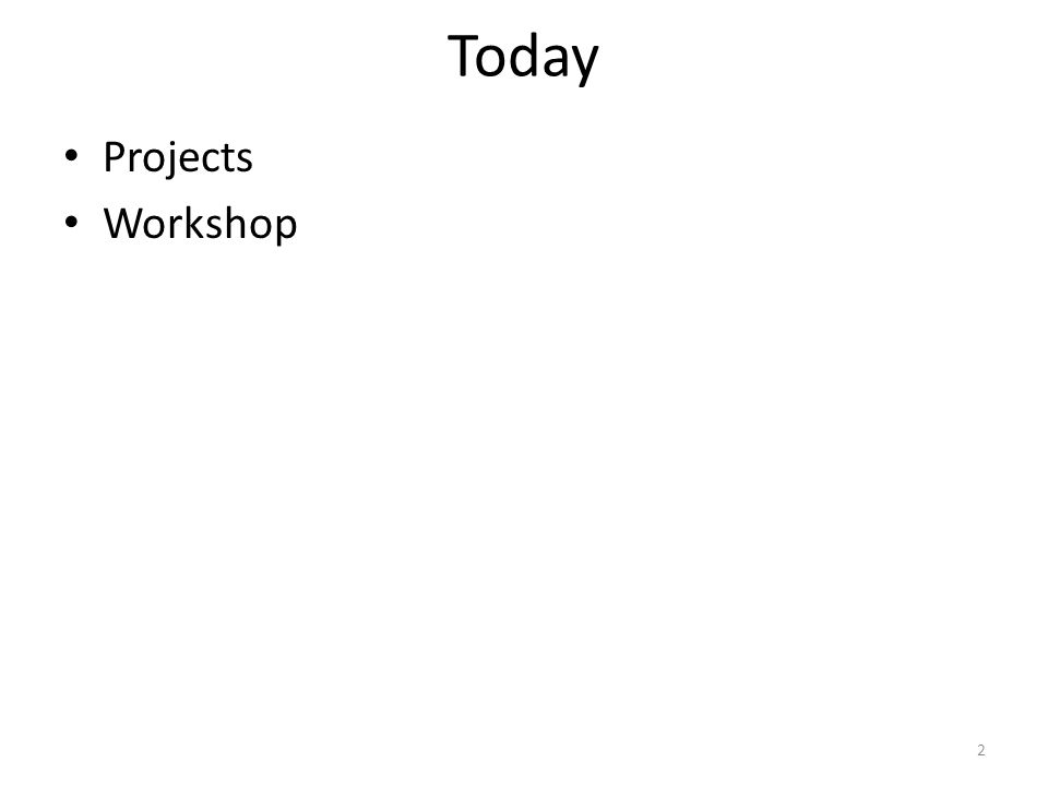 Today Projects Workshop 2