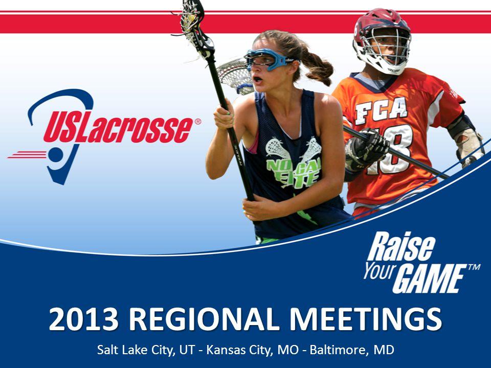 2013 REGIONAL MEETINGS Salt Lake City, UT - Kansas City, MO - Baltimore, MD