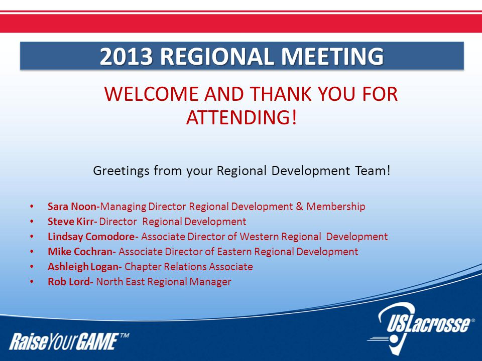 2013 REGIONAL MEETING SUNDAY 08:00-09:00 AM – Breakfast 09:00-10:00 AM – Regional Recap & Overnight Thoughts 10:00-11:00 AM – CSB Process Feedback 11:00-11:30 AM – A Look Ahead 11:30-12:00 PM – Q&A/Budget Template help