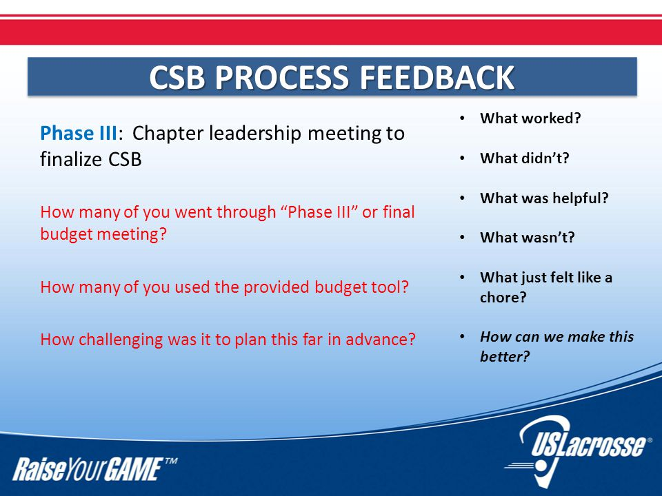 Phase III: Chapter leadership meeting to finalize CSB How many of you went through Phase III or final budget meeting.