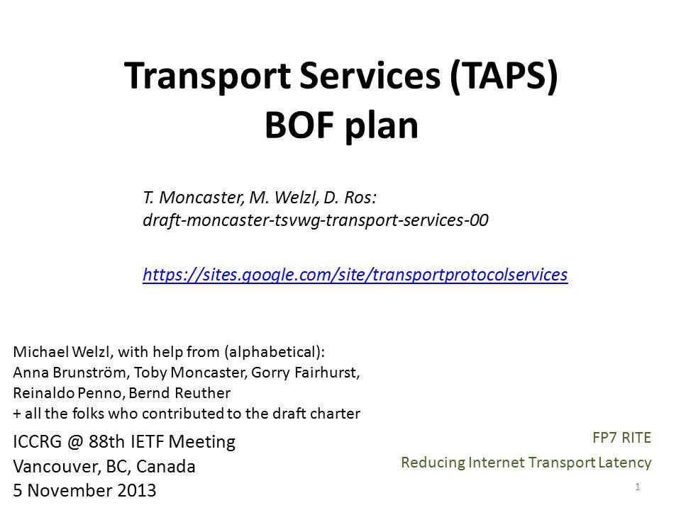 Transport Services (TAPS) BOF plan T. Moncaster, M.