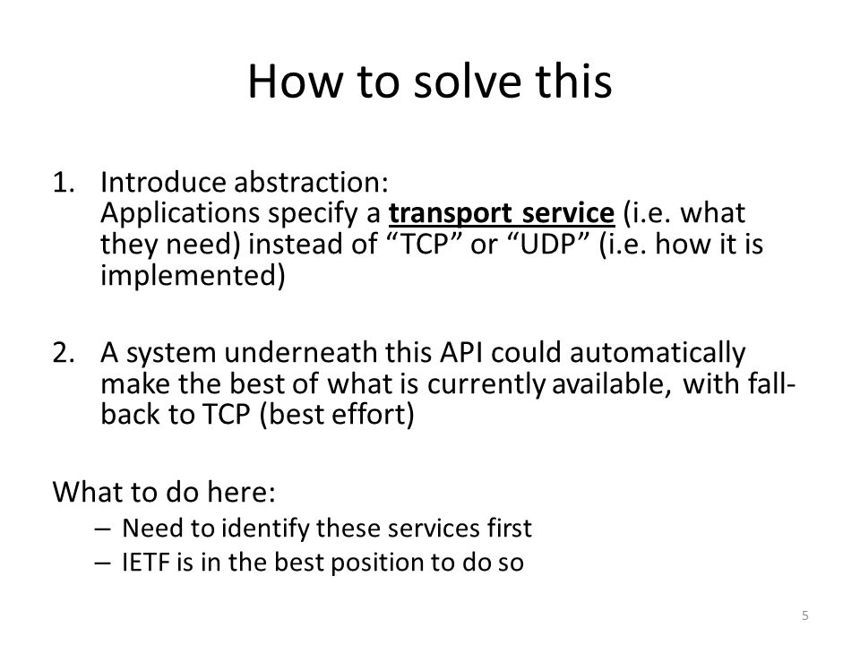How to solve this 1.Introduce abstraction: Applications specify a transport service (i.e.