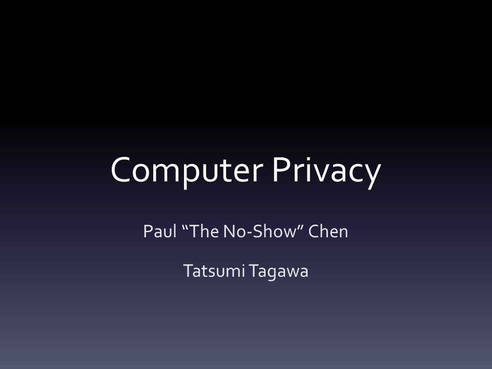 Computer Privacy Paul The No-Show Chen Tatsumi Tagawa