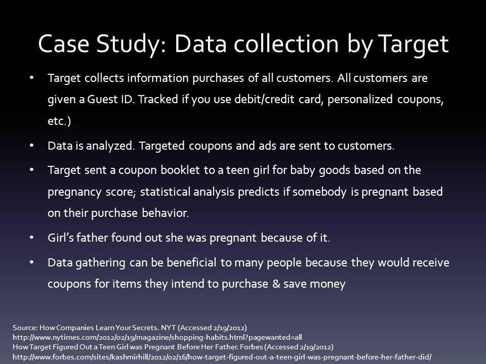 Case Study: Data collection by Target Target collects information purchases of all customers.