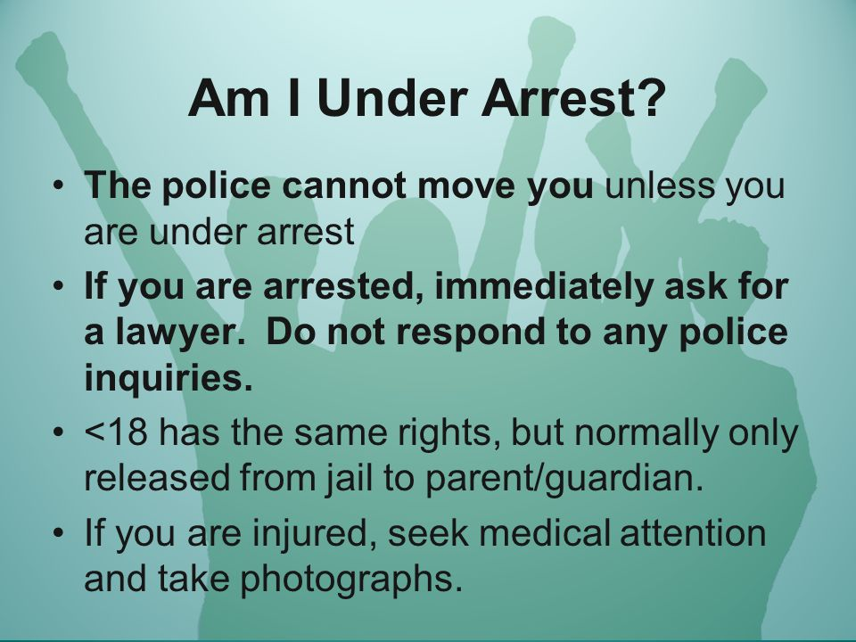 Am I Under Arrest.