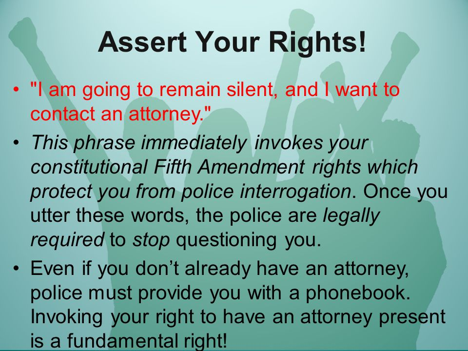 Assert Your Rights.