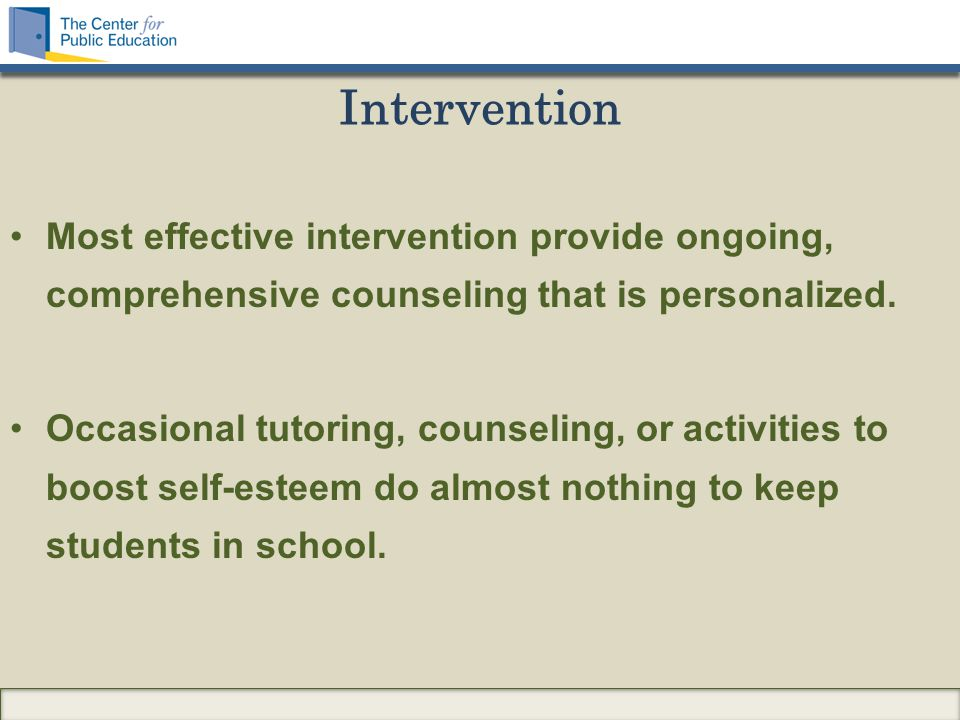 Intervention Most effective intervention provide ongoing, comprehensive counseling that is personalized.