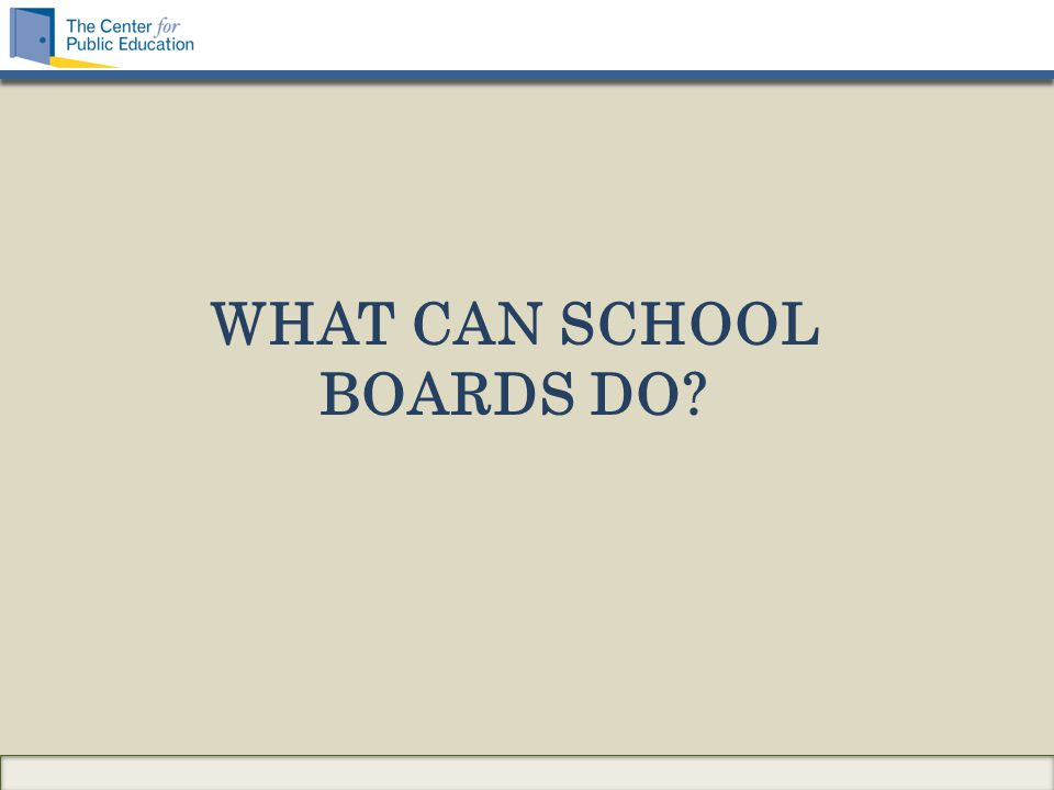 WHAT CAN SCHOOL BOARDS DO