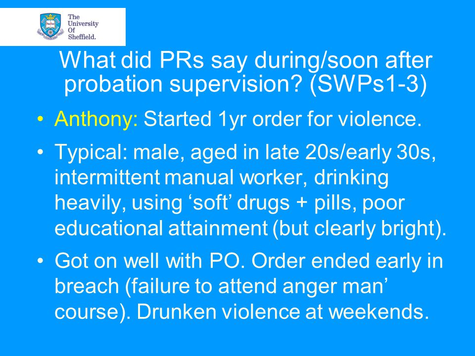 What did PRs say during/soon after probation supervision.