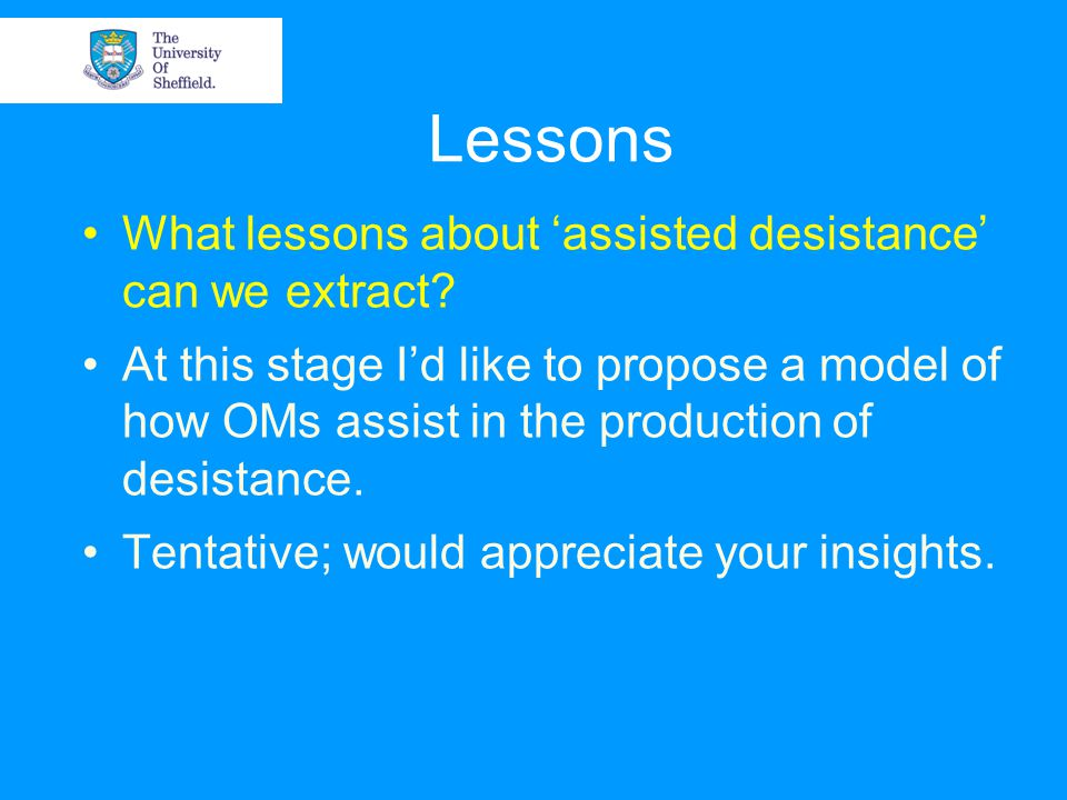 Lessons What lessons about 'assisted desistance' can we extract.