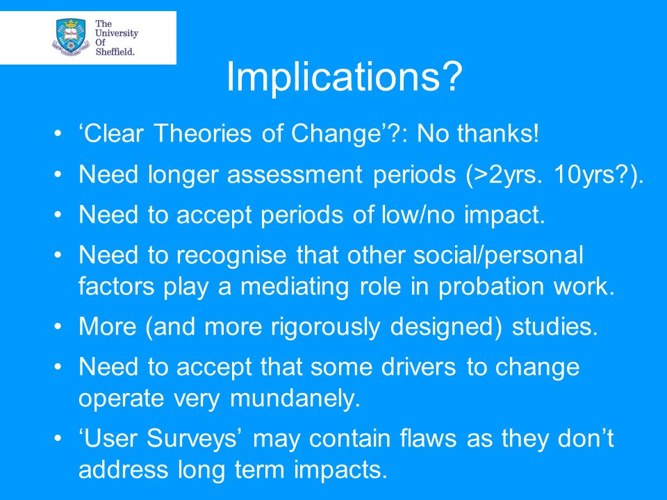 Implications. 'Clear Theories of Change' : No thanks.