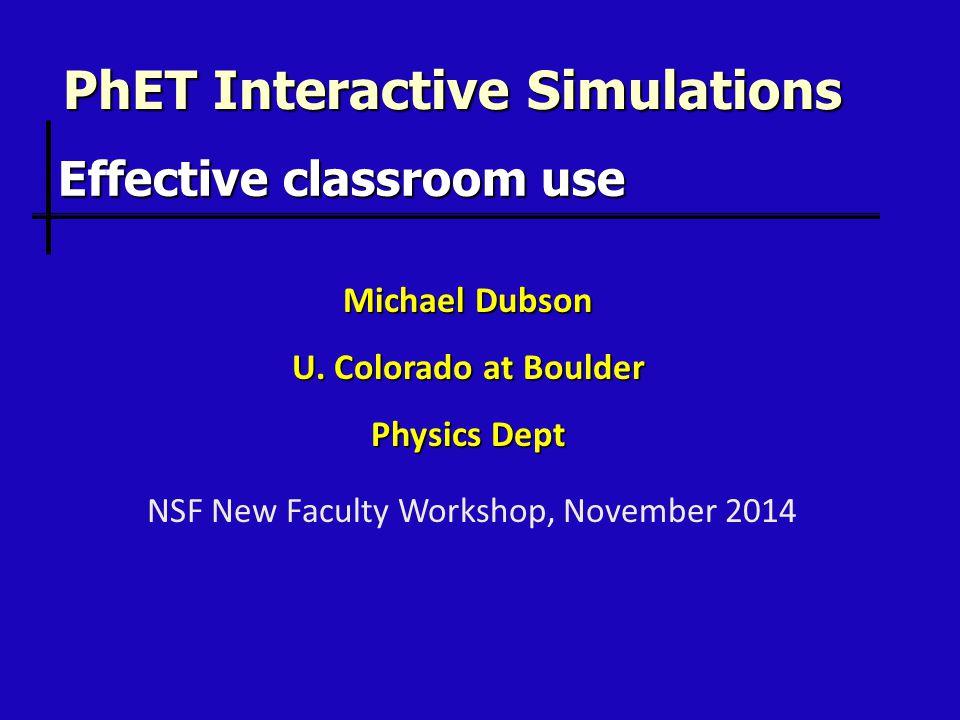 PhET Interactive Simulations Michael Dubson U.