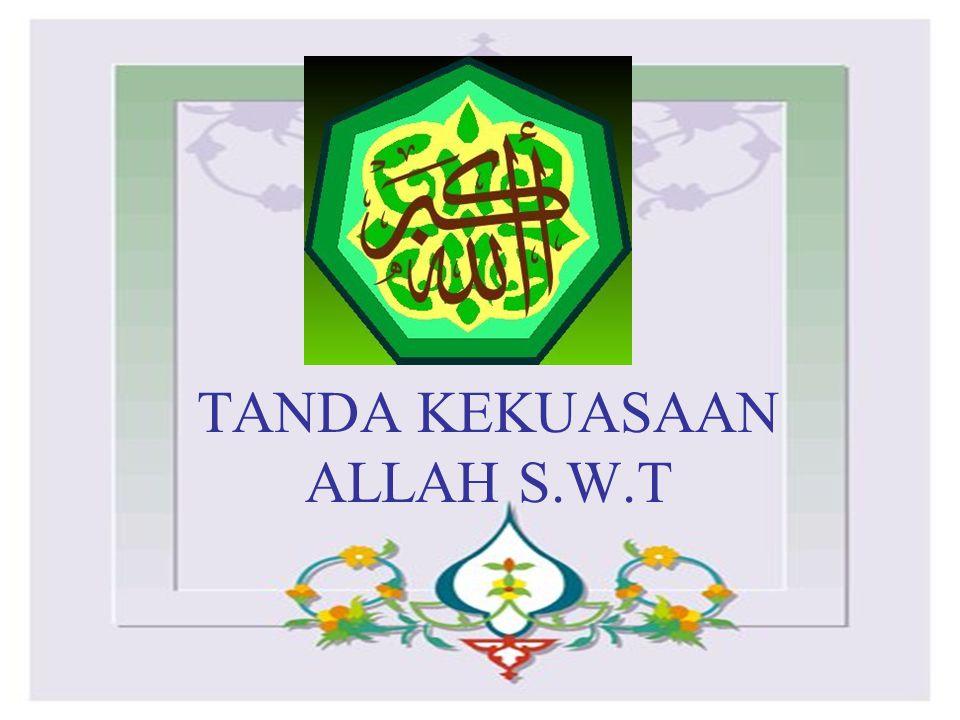 TANDA KEKUASAAN ALLAH S.W.T