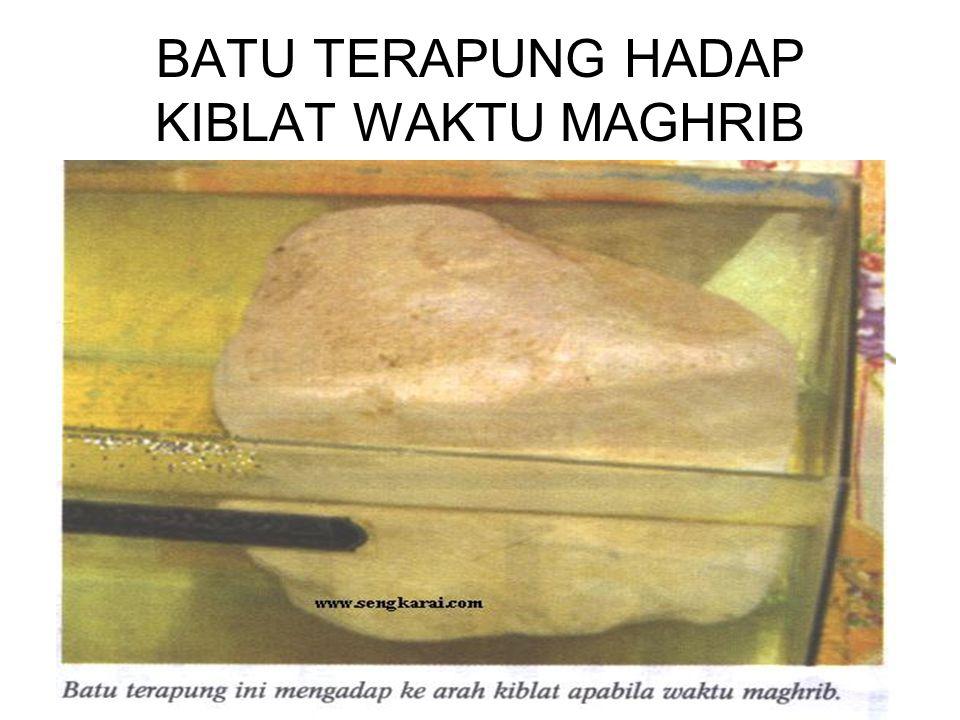 BATU TERAPUNG HADAP KIBLAT WAKTU MAGHRIB