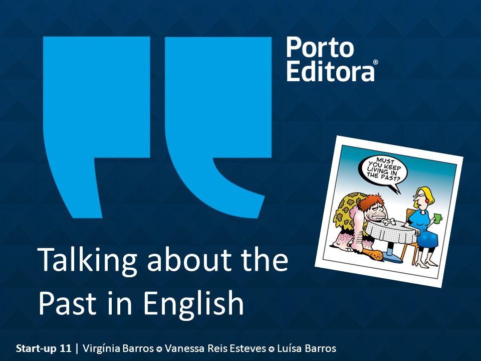 Talking about the Past in English Start-up 11 | Virgínia Barros ✪ Vanessa Reis Esteves ✪ Luísa Barros