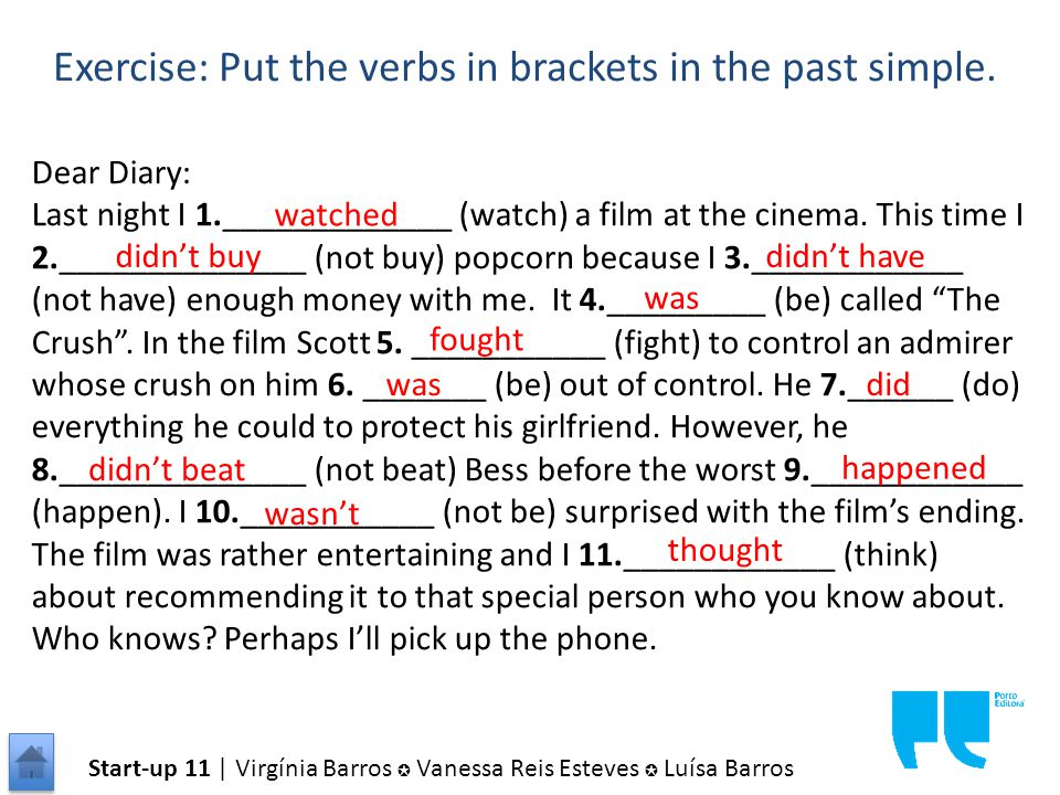 Exercise: Put the verbs in brackets in the past simple.