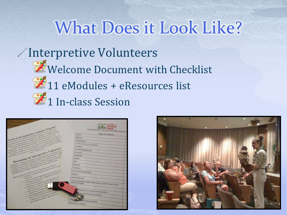 Interpretive Volunteers Welcome Document with Checklist 11 eModules + eResources list 1 In-class Session