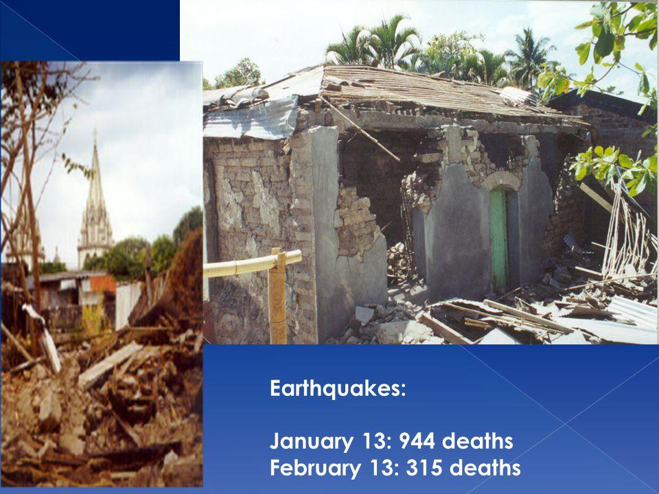 Earthquakes: January 13: 944 deaths February 13: 315 deaths