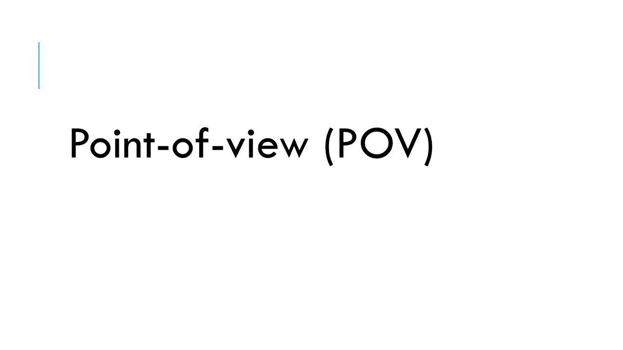 Point-of-view (POV)