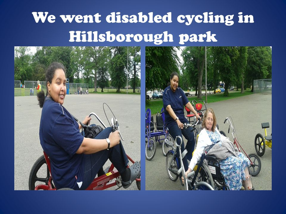 We went disabled cycling in Hillsborough park