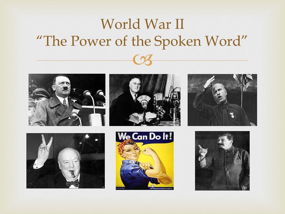  World War II The Power of the Spoken Word